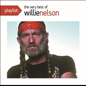 Willie Nelson: Playlist: The Very Best of Willie Nelson