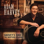 Adam Harvey: Harvey's Bar: The Backyard Sessions