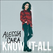 Alessia Cara: Know-It-All [Deluxe Edition] *