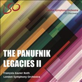 The Panufnik Legacies II - Variations by composers participating in the Panufnik Composers Scheme 2011-2013 on a theme from Panufnik's 'Universal Prayer' / London SO, Roth