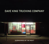 Dave King Trucking Company (Drums): Surrounded by the Night [Digipak]