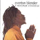 Everton Blender: Rootsman Credential