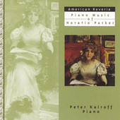 American Reverie - Piano Music of Horatio Parker / Kairoff