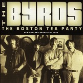 The Byrds: The Boston Tea Party *
