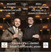 Brahms: Sonatas (2) for Clarinet & Piano, Op. 120; Berg: 4 Pieces for Clarinet and Piano, Op. 5; Sonata for Piano Op. 1 / Vincenzo Paci, clarnet; Jakub Tchorzewski, piano