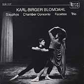 Blomdahl: Sisyphos, Chamber Concerto, Facettes, Trio