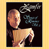 Gheorghe Zamfir (Pan Flute): Songs of Romance, Vol. 2