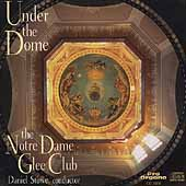 Under the Dome / Stowe, Notre Dame University Glee Club