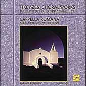 Tikey Zes: Choral Works / Lingas, Cappella Romana