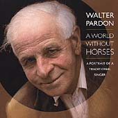 Walter Pardon: A World Without Horses