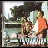 Tanto Metro/Tanto Metro & Devonte: The Beat Goes On