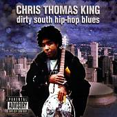 Chris Thomas King: Dirty South Hip-Hop Blues