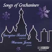Grechaninov: Songs / Georgine Resick, Warren Jones
