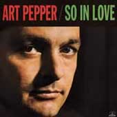Art Pepper: So In Love (Audiophile Edition)