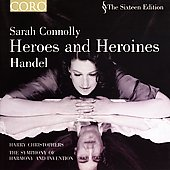 The Sixteen Edition - Heroes and Heroines -Handel / Connolly