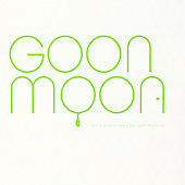 Goon Moon: I Got a Brand New Egg Layin' Machine