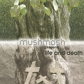 Mushmosh: Life and Death