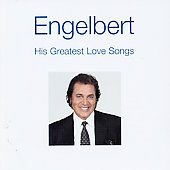 Engelbert Humperdinck (Vocal): His Greatest Love Songs [Remaster]