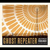 Jeffrey Foucault: Ghost Repeater