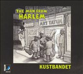 Kustbandet: The Man from Harlem *