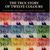 Antonio Moncada: True Story of Twelve Colors