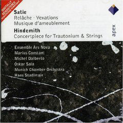 Satie: Musique D'ameublement, Vexations, Concertpiece For Trautonium & Strings