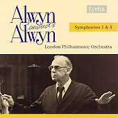 Alwyn Conducts Alwyn - Symphonies 1 & 4 / London Philharmonic
