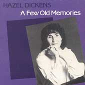 Hazel Dickens: A Few Old Memories