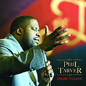 Phil Tarver: Draw Nearer