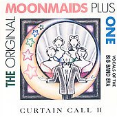 The Orginal Moonmaids Plus One: Curtain Call, Vol. II