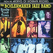 Boilermaker Jazz Band: Honky Tonk Town (Collectables)