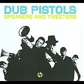 Dub Pistols: Speakers and Tweeters