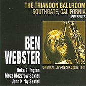 Ben Webster: At the Trianon Ballroom, California 1941