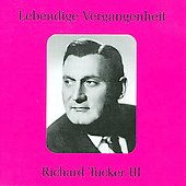 Lebendige Vergangenheit - Richard Tucker Vol 3
