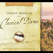 Sunday Morning Classics - Sunday Morning with Classical Piano