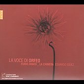 La Voce di Orfeo / Eg&uuml;ez, Zanasi, La Chimera, et al
