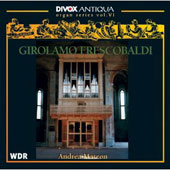 Girolamo Frescobaldi: Organ Works, Vol. 6 / Andrea Marcon (organ Francesco Zanin, 1998)