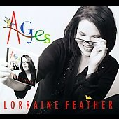 Lorraine Feather: Ages [Digipak]