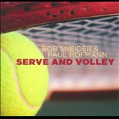 Paul Hofmann/Bob Sneider: Serve and Volley *