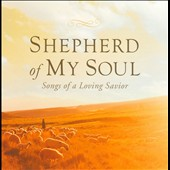 Various Artists: Shepherd of My Soul: Songs of A Loving Savior