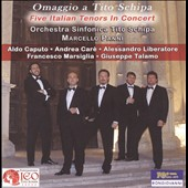 Omaggio A Tito Schipa: Five Italian Tenors In Concert