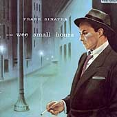 Frank Sinatra: In the Wee Small Hours [Remaster]