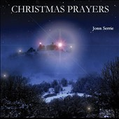 Jonn Serrie: Christmas Prayers