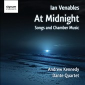 Ian Venables: At Midnight - Songs and Chamber Music / Andrew Kennedy, tenor