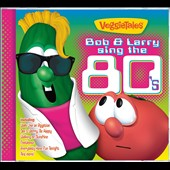 VeggieTales: Bob and Larry Sing the 80's