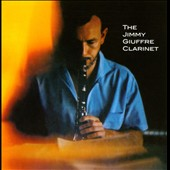 Jimmy Giuffre: The Jimmy Giuffre Clarinet