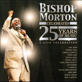 Bishop Paul S. Morton, Sr.: Celebrates 25 Years of Music: A Live Celebration