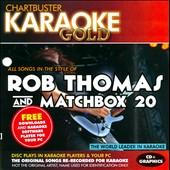 Karaoke: Karaoke Gold: Rob Thomas And Matchbox 20