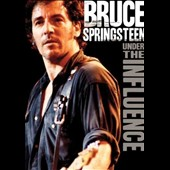 Bruce Springsteen: Under the Influence