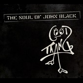 The Soul of John Black: Good Thang [Digipak] *